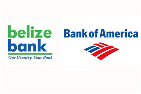belize bank bank of america breaks corresponding banking with belize