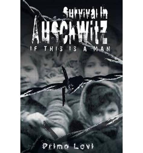 survival in auschwitz survival in auschwitz primo levi 9789562915304