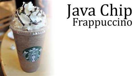 starbucks java chip light frappuccino blended coffee starbucks java chip frappuccino recipe besto blog