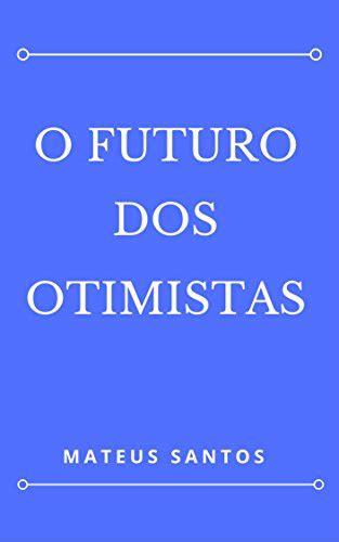 fofo o gatinho of portuguese edition books o futuro dos otimistas portuguese edition dofollow
