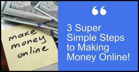 Simple Steps To Make Money Online - 3 super simple steps to making money online one focus