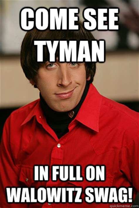 Howard Meme - howard wolowitz meme