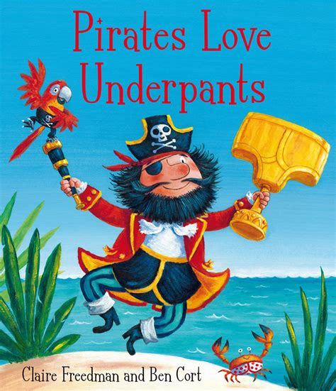pirates love underpants pirates love underpants book by claire freedman ben cort official publisher page simon