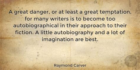 Big Is You Or At Least The It Is by Raymond Carver A Great Danger Or At Least A Great