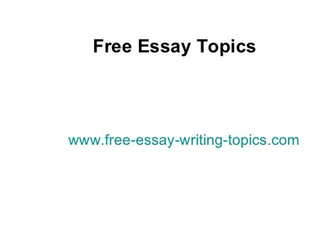 Free Essays On Current Topics by Free Essay Topics