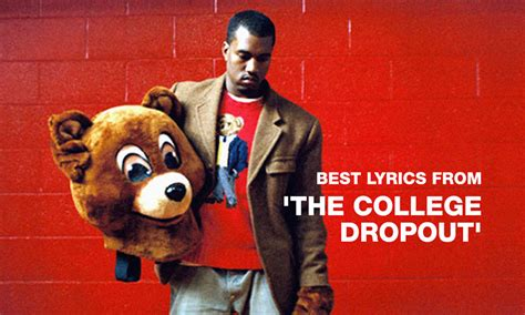 kanye west best song the 13 best lyrics from kanye west s the college dropout