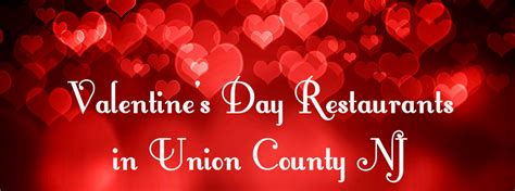 places to eat on valentines day places to eat for s day 2016 union county nj