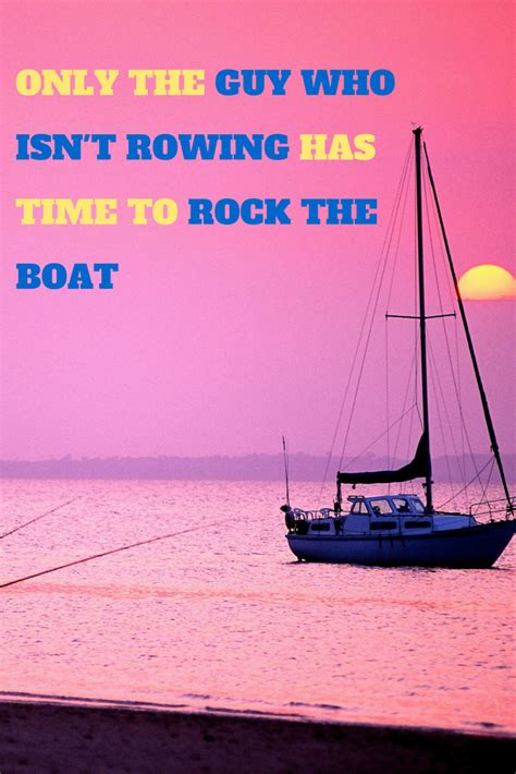 only the guy who isn t rowing has time to rock the boat - Don T Rock The Boat Lyrics Guys And Dolls