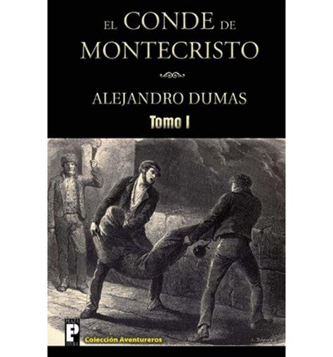 el conde de montecristo 8446043173 el conde de montecristo tomo i alejandro dumas 9781470113957