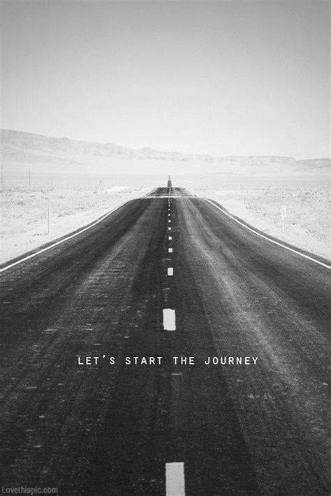Start Of A Journey by Lets Start The Journey Pictures Photos And Images For