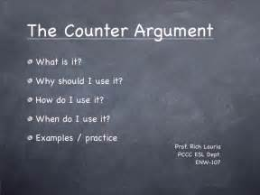 Counter Argument Essay Exles by Counter Argument Presentation