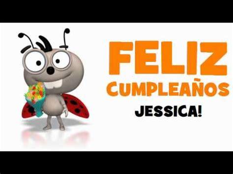imagenes de feliz cumpleaños jessica feliz cumplea 209 os jessica youtube
