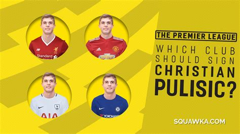 christian pulisic to chelsea from chelsea to liverpool which premier league club is