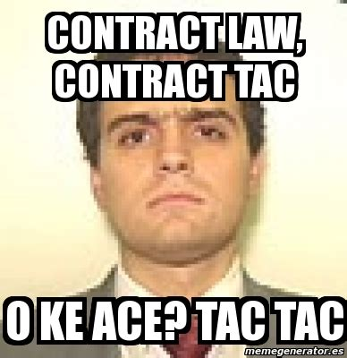Contract Law Meme - meme personalizado contract law contract tac o ke ace