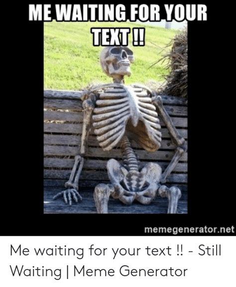 waiting   text memegeneratornet  waiting