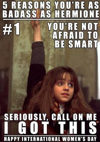 You Re A Badass Meme - 5 reasons you re as badass as hermione pro life pinterest