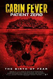Cabin Fever Patient Zero by Cabin Fever Patient Zero 2014 Imdb