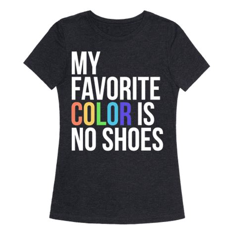 my favorite color is no my favorite color is no shoes t shirts tank tops