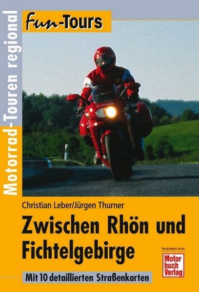 Motorrad Strecken Frankfurt by Zwischen Rh 246 N Und Fichtelgebirge Motorrad Touren Regional