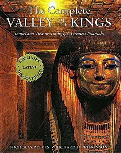 The Complete Valley Of The Kings Tombs And Treasures Of