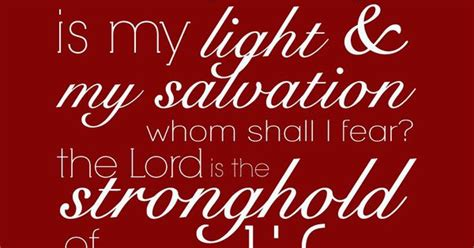 The Lord Is Light Lyrics by Psalm 27 1 The Lord Is Light And Salvation Whom