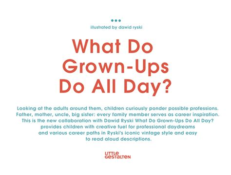 what do grown ups do what do grown ups do all day little gestalten book on behance