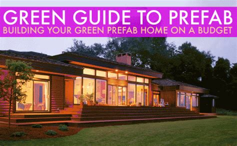 green guide to prefab building your green prefab home on