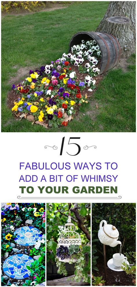 How To Start A Flower Garden In Your Backyard by 15 Fabulous Ways To Add A Bit Of Whimsy To Your Garden