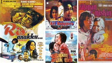 Film Indonesia Jaman Dulu Yang Sedih | film sedih indonesia jaman dulu yang menguras air mata