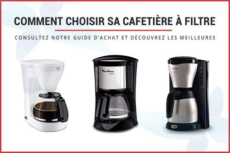 les meilleures cafeti 232 res 224 filtre de 2019 notre guide d achat complet zaveo