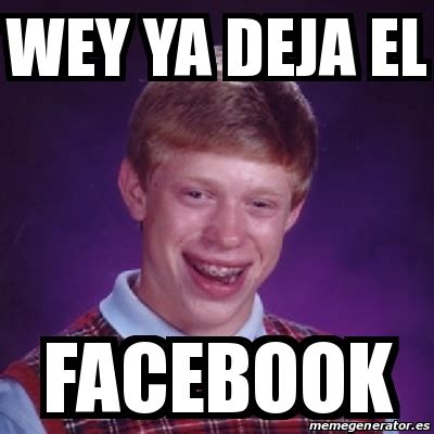Ya Wey Meme - meme bad luck brian wey ya deja el facebook 21395962