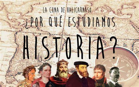 la biografa de 191 por qu 233 estudiamos historia hoy en d 237 a la historia nos