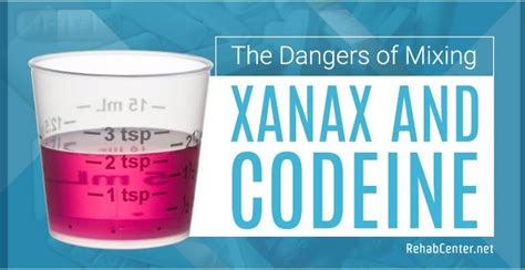 Detox Rehabs Xanax by The Dangers Of Mixing Xanax And Codeine