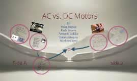 Electric Car Motor Ac Vs Dc Ac Vs Dc Motors By Fernando Cedillos On Prezi