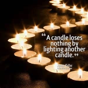 A Candle Loses Nothing By Lighting Another Candle Raks Quot Wasting Quot My Time And Putting Myself Quot Last Quot Squaw