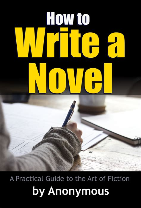 the last draft a novelist s guide to revision books how to write a novel a practical guide to the of fiction