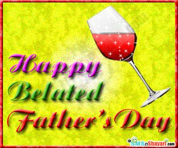 happy belated s day belated happy father s day dak s bays