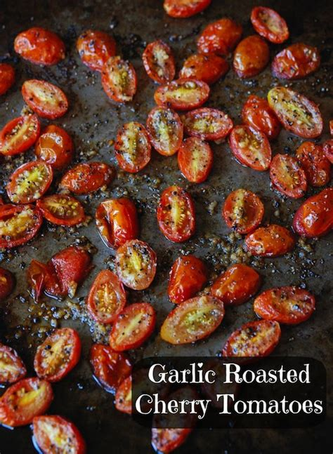 roasted tomatoes recipe garlic roasted cherry tomatoes from www thenovicechefblog com i ll be coming back to this