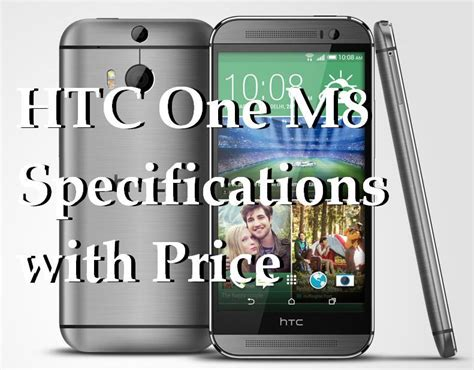 htc one m8 spec htc one m8 specifications with price