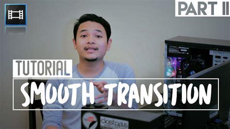 tutorial sony vegas pro 13 bahasa indonesia tutorial smooth transition zoom out dan rotation pada sony