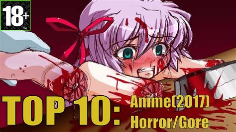 top 10 anime horror gore 2017 18 youtube