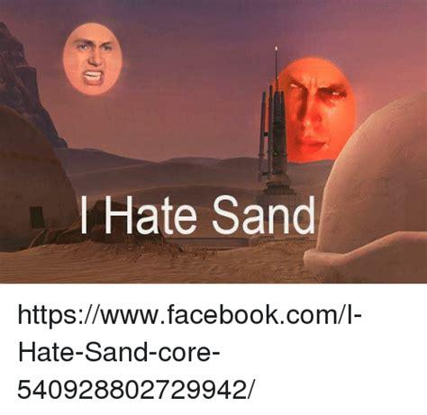 Sand Meme - search i hate sand memes on me me