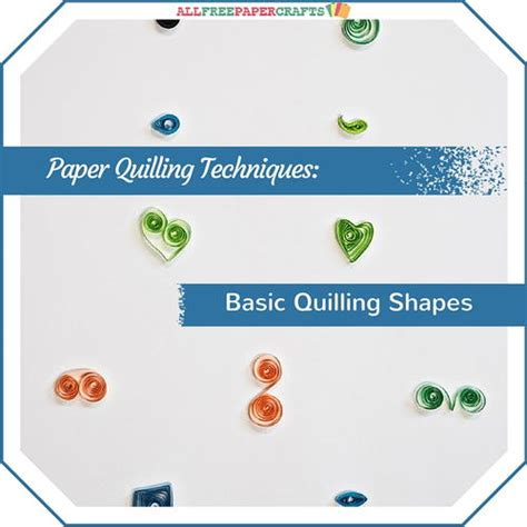 How To Make Different Shapes In Paper Quilling - paper quilling techniques basic quilling shapes