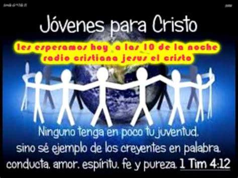 imagenes cristianas jovenes para cristo promo jovenes para cristo radio cristiana jesus el cristo
