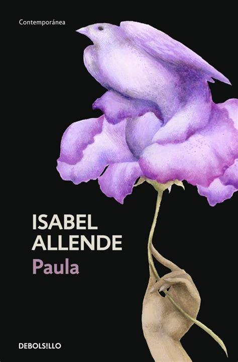 libro paula paula allende isabel sinopsis del libro rese 241 as criticas opiniones quelibroleo