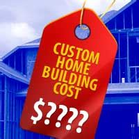 custom home cost estimator estimating custom home building costs