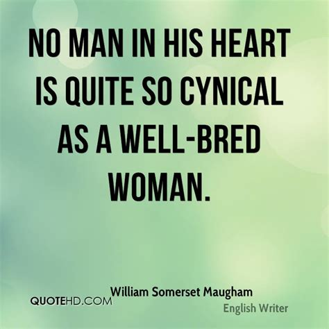 Screenwriter Cynicism by William Somerset Maugham Quotes Quotehd