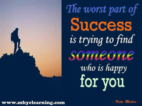 Who Find For You The Worst Part Of Success Is Trying To Find Someone Who Is Happy For You