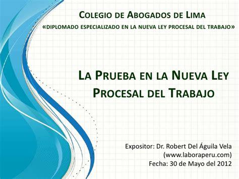 nueva ley procesal del trabajo entra en vigencia en la prueba en la nueva ley procesal del trabajo conferencia