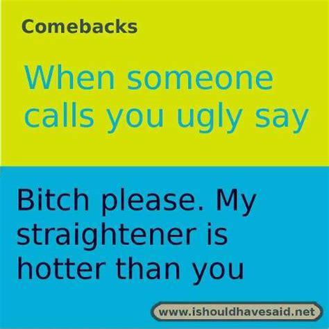 A Comeback by Comebacks When Someone Calls You I Should Said